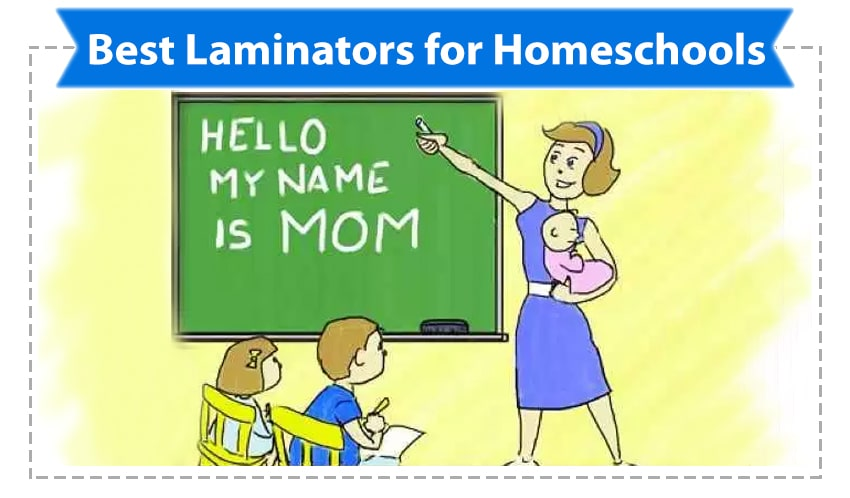 Best Laminating Machines for Home Schools