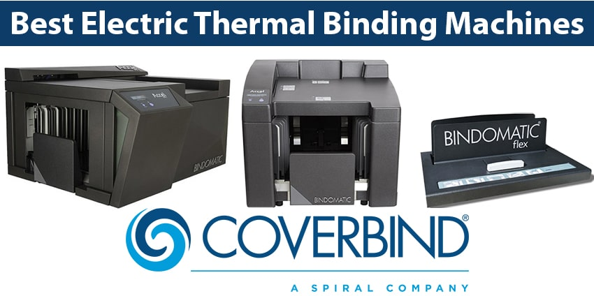 Best Electric Thermal Binding Machines: Coverbind Accel Flex, Cube, + Ultra