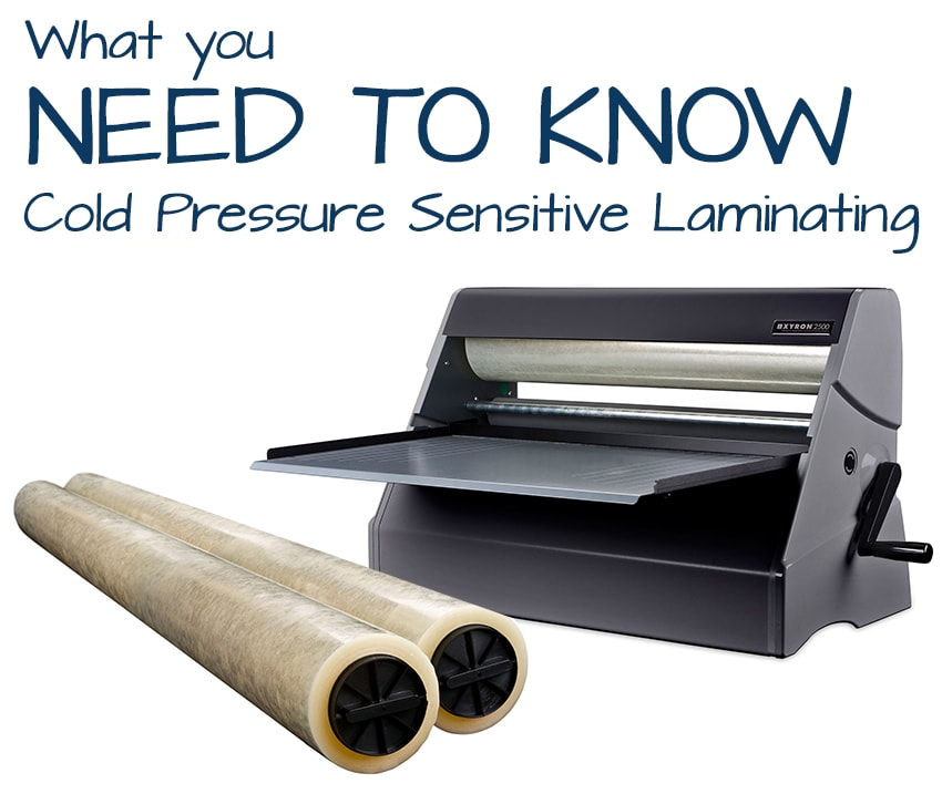 What you Need to Know about Cold Pressure Sensitive Laminating